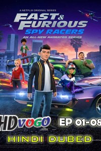 Fast And Furious Spy Racers 2019 S01 Ep01-08 in HD Hindi Full Series