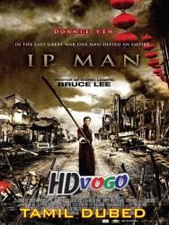 Ip Man 2008 in HD Tamil Dubbed Full MOvie