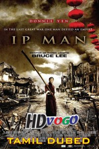 Ip Man 2008 in HD Tamil Dubbed Full Movie
