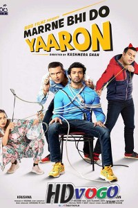 Marne Bhi Do Yaaron 2019 in HD Hindi Full Movie
