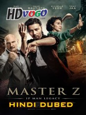 Master Z The Ip Man Legacy 2018 in HD Hindi Dubbed Full Movie