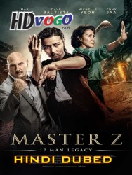 Master Z The Ip Man Legacy 2018 in HD Hindi Dubbed Full Movie Watch online Free