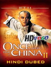 Once Upon a Time in China 2 1992 in HD Hindi Dubbed Full Movie