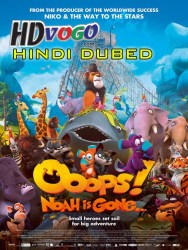 Ooops Noah Is Gone 2015 in HD hindi Dubbed Full Movie