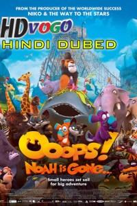 Ooops Noah Is Gone 2015 in HD Hindi Dubbed Full Movie