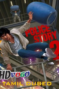 Police Story 2 1988 in HD Tamil Dubbed Full Movie