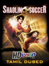Shaolin Soccer 2001 in HD Tamil Dubbed Full Movie