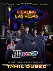 Stealing Las Vegas 2012 in HD Tamil Dubbed Full Movie