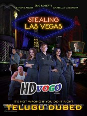 Stealing Las Vegas 2012 in HD Telugu Dubbed Full Movie