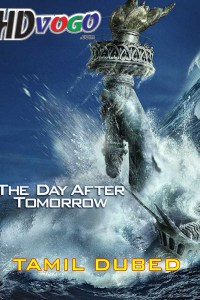The Day After Tomorrow 2004 in HD Tamil Dubbed Full Movie