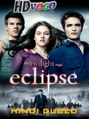 The Twilight Saga Eclipse 2010 in HD Hindi Dubbed Full Movie