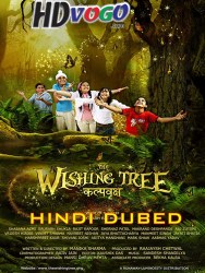 The Wishing Tree 2017 in HD Hindi Dubbed FUll MOvie