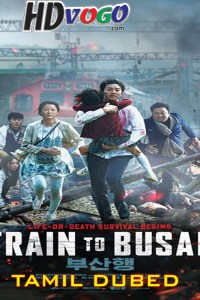 Train to Busan 2016 in HD Tamil Dubbed Full Movie