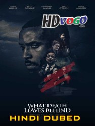 What Death Leaves Behind 2018 in HD Hindi Dubbed Full MOvie Watch Online Free