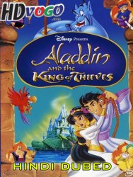 Aladdin And The King Of Thieves 1996 in HD Hindi Dubbed Full Movie