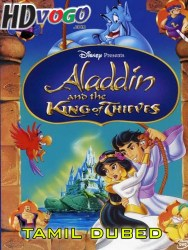 Aladdin And The King Of Thieves 1996 in HD Tamil Dubbed Full Movie