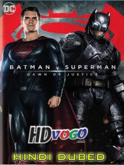 Batman V Superman 2016 in HD Hindi Dubbed Full Movie