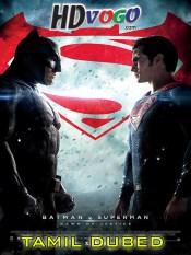 Batman v Superman 2016 in HD Tamil Dubbed Full Movie