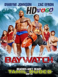 Baywatch 2017 in HD Tamil Dubbed Full Movie