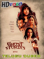 Ghost Stories 2020 in HD Telugu Dubbed Full Movie
