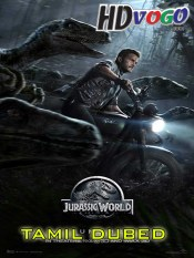 Jurassic World 2015 in HD Tamil Dubbed Full Movie