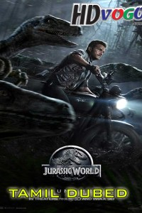 Jurassic World 2015 in HD Tamil Dubbed Full Movie