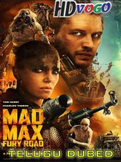 Mad Max Fury Road 2015 in HD Telugu Dubbed Full Movie