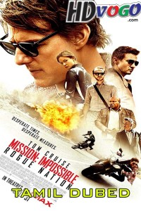 Mission Impossible Rogue Nation 2015 in HD Tamil Dubbed Full Movie