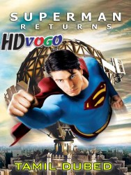 Super Man Returns 2006 in HD Tamil Dubbed Full Movie