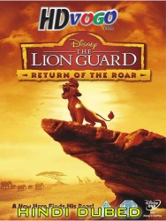 The Lion Guard Return Of The Roar 2015 in HD Hindi Dubbed Full MOvie
