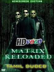 The Matrix 2 Reloaded 2003 in HD Tamil Dubbed Full Movie