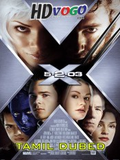 X Men 2 2003 in HD Tamil Dubbed Full Movie