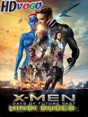 X Men Days of Future Past 2014 in HD Hindi Dubbed Full Movie
