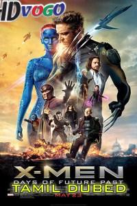 X Men Days of Future Past 2014 in HD Tamil Dubbed Full Movie