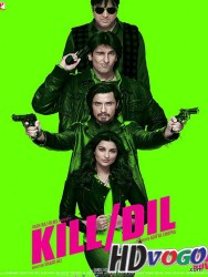 Kill Dil 2014 in HD Hindi Full Movie