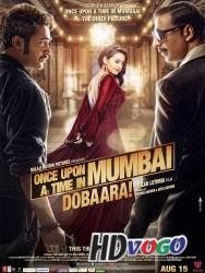 Once Upon Ay Time in Mumbai Dobaara 2013 in HD Hindi Full Movie