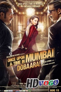 Once Upon Ay Time in Mumbai Dobaara 2013 in HD Hindi Full Movie