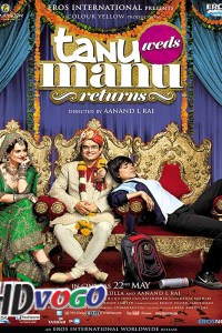 Tanu Weds Manu Returns 2015 in HD Hindi Full Movie