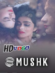Mushk 2020 in HD Hindi Full Movie