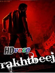 Rakhtbeej 2012 in HD Hindi Full Movie