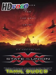 xXx State of the Union 2005 in HD Tamil Dubbed Full Movie
