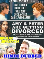 Amy and Peter Are Getting Divorced 2021 HD Hindi Dubbed