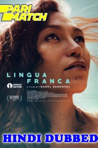 Lingua Franca 2019 HD Hindi Dubbed Full Movie