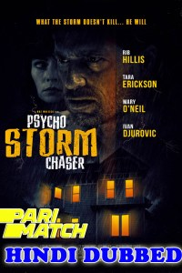 Psycho Storm Chaser 2021 HD Hindi Dubbed Full Movie