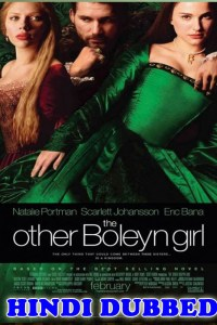 The Other Boleyn Girl 2008 HD Hindi Dubbed Full Movie