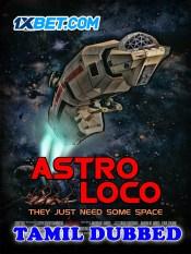Astro Loco 2021 Tamil Dubbed Full Movie
