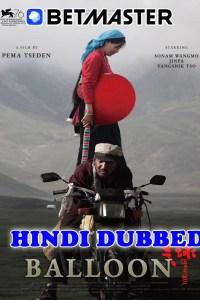 Balloon 2019 HD Hindi Dubbed Full Movie