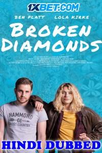 Broken Diamonds 2021 HD Hindi Dubbed