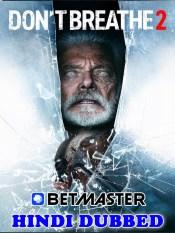 Dont Breathe 2 2021 HD Hindi Dubbed Betmaster