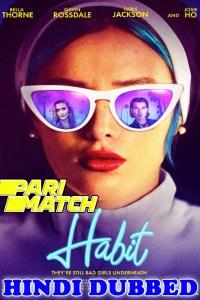 Habit 2021 HD Hindi Dubbed Full Movie